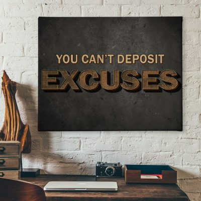 Ark Rebel You Can't Deposit Excuses Inspirational Wall Art