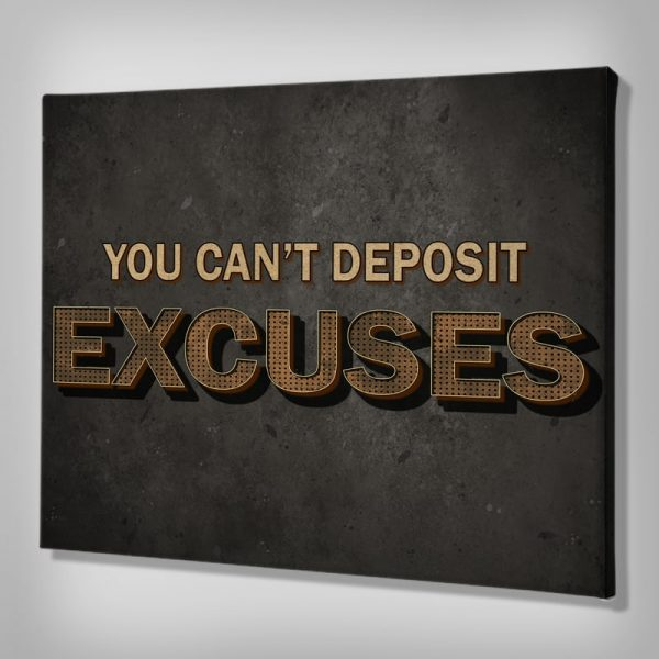 Ark Rebel You Can't Deposit Excuses Inspirational Wall Decor