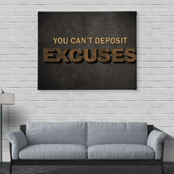 Ark Rebel You Can't Deposit Excuses Inspirational Home Office Decor