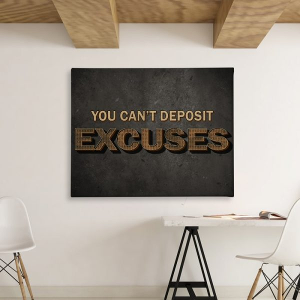Ark Rebel You Can't Deposit Excuses Inspirational Office Decor